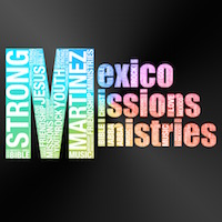 Mexico Missions Ministries
